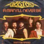 'A Man I'll Never Be,' Boston