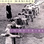 In My Tribe, 10,000 Maniacs