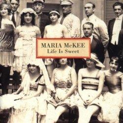 Maria McKee - Life is Sweet album cover