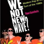 Book Review: Are We Not New Wave? Modern Pop at the Turn of the 1980s