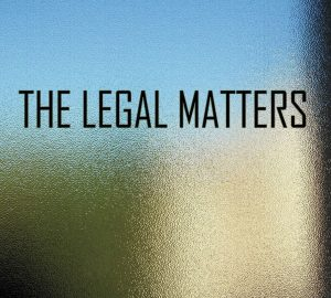 The Legal Matters, The Legal Matters