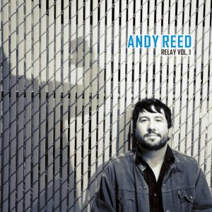"Album Review: ""Relay V. 1"", Andy Reed"
