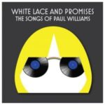 Album Review - White Lace and Promises: The Songs of Paul Williams