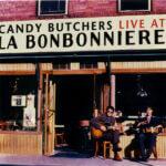 Live at La Bonbonniere - Candy Butchers
