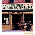 Desert Island Discs: Live at La Bonbonniere, Candy Butchers