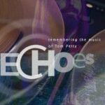 Album Review: ECHOES: Remembering the Music of Tom Petty
