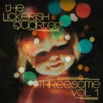 Threesome, Vol. 1 - The Lickerish Quartet (Album review)