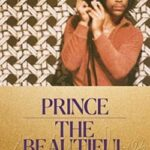 The Beautiful Ones, Prince