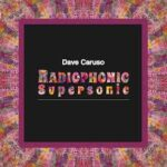 Radiophonic Supersonic - Dave Caruso
