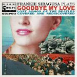 Goodbye My Love - Frankie Siragusa