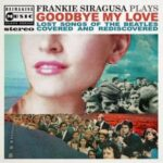 Goodbye My Love - Frankie Siragusa