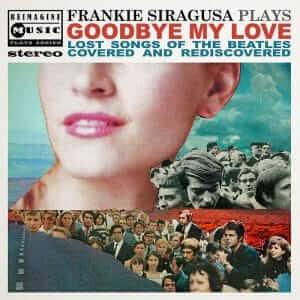 Frankie Siragusa Plays Goodbye My Love