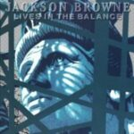 Lives in the Balance - Jackson Browne (1986)