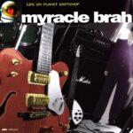 Life On Planet Eartsnop - Myracle Brah (1998)