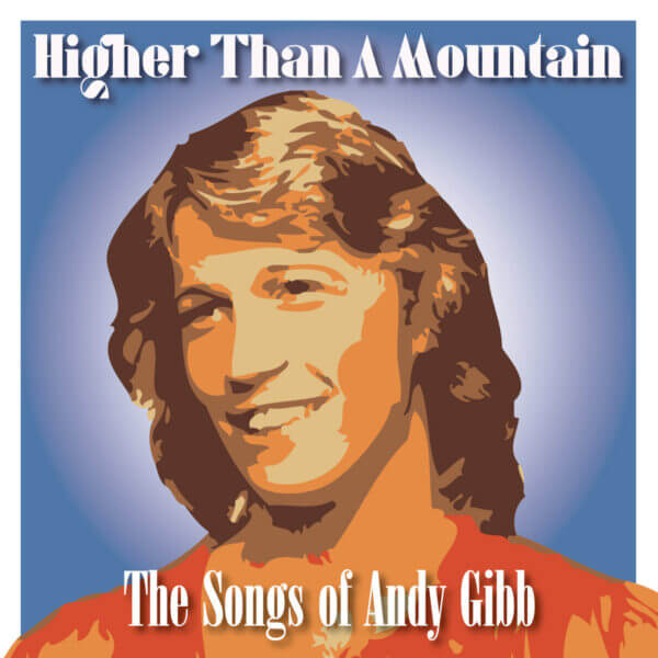 Higher Than a Mountain The Songs of Andy Gibb album cover